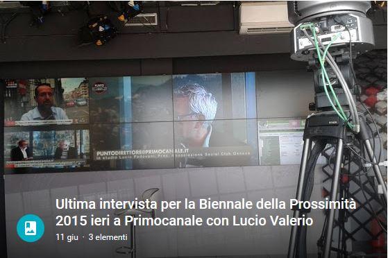 10 Giugno - Intervista per la Biennale della Prossimità 2015 ieri a Primocanale con Lucio Valerio Padovani per Social Club Genova