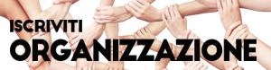 ISCRIVITI // COME ORGANIZZAZIONE